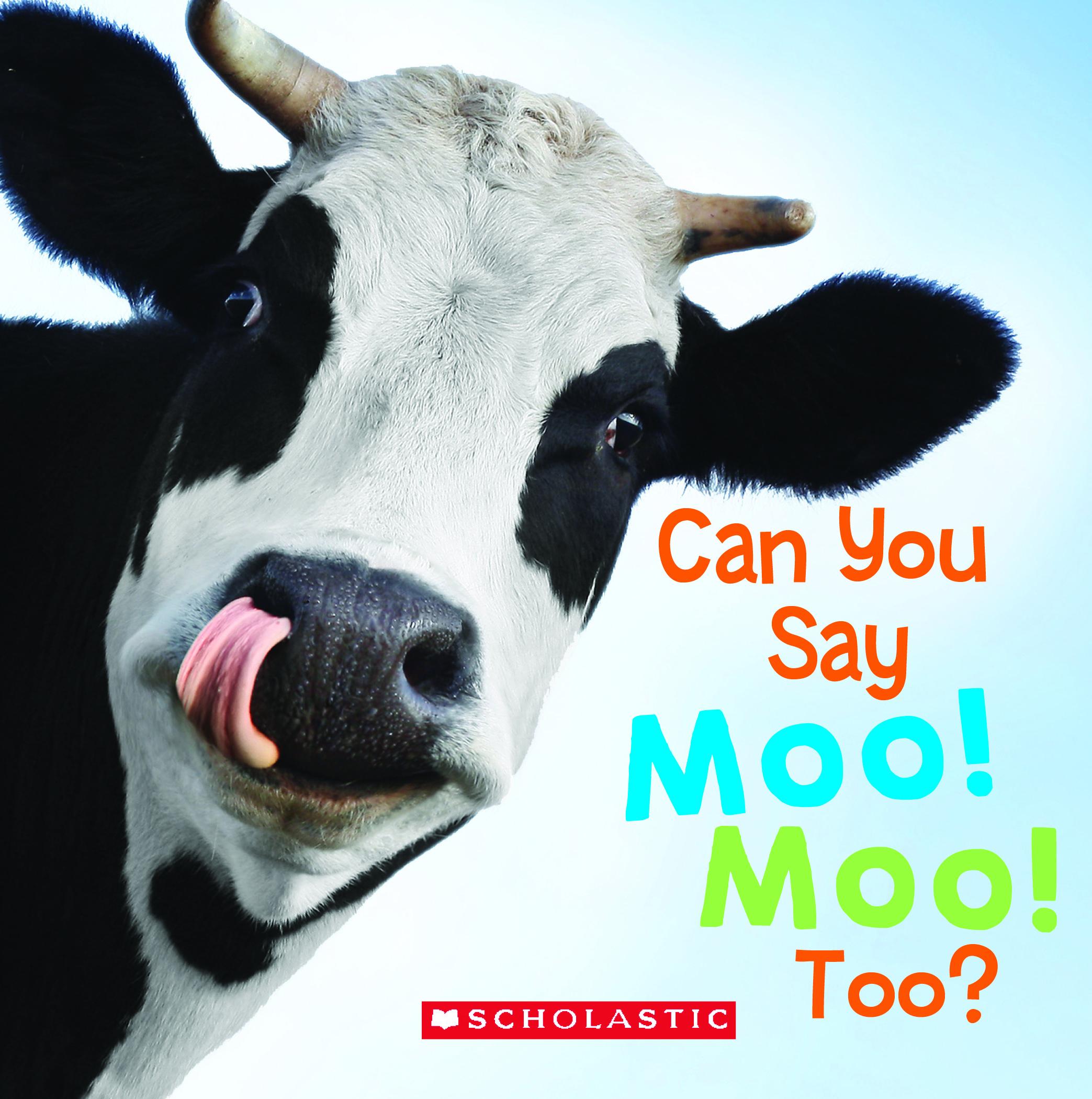 Can You Say Moo moo too